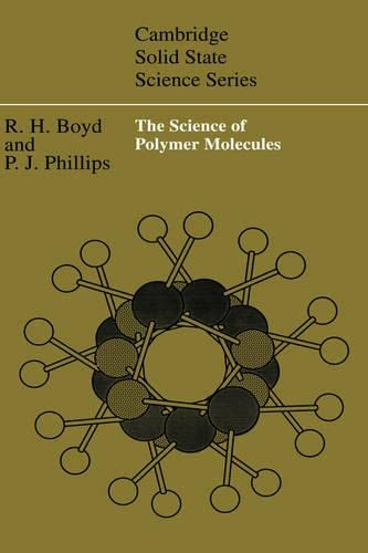 The Science of Polymer Molecules: Boyd, Richard H.; Phillips, Paul J.