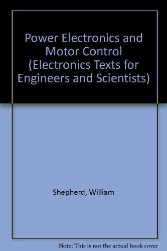 9780521321556: Power Electronics and Motor Control (Electronics Texts for Engineers and Scientists)