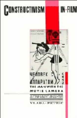 9780521321747: Constructivism in Film - A Cinematic Analysis: The Man with the Movie Camera (Cambridge Studies in Film)
