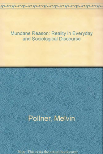 9780521321846: Mundane Reason: Reality in Everyday and Sociological Discourse