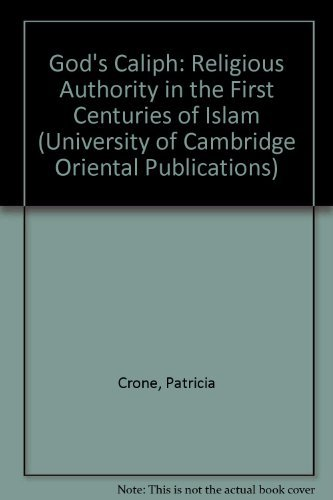 9780521321853: God's Caliph: Religious Authority in the First Centuries of Islam (University of Cambridge Oriental Publications)