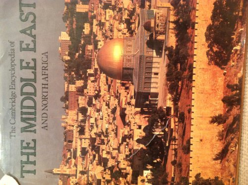 The Cambridge Encyclopedia of the Middle East and North Africa: Trevor Mostyn (Executive Editor); ...