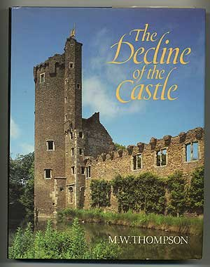 The Decline of the Castle.: Thompson, M. W.
