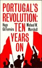 Portugal's Revolution: Ten Years on: Ferreira, Hugo Gil; Marshall, Michael W.