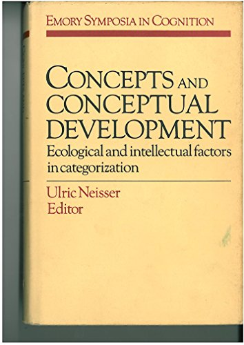 9780521322195: Concepts and Conceptual Development: Ecological and Intellectual Factors in Categorization (Emory Symposia in Cognition)
