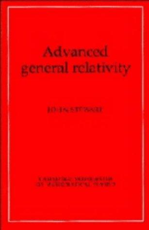 9780521323192: Advanced General Relativity (Cambridge Monographs on Mathematical Physics)