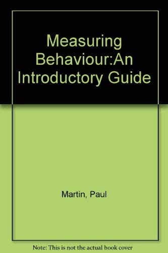 Measuring Behaviour:An Introductory Guide: Martin, Paul, Bateson, Patrick