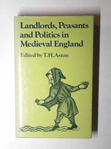 Landlords, Peasants and Politics in Medieval England (Past and Present Publications): Aston, T.H., ...