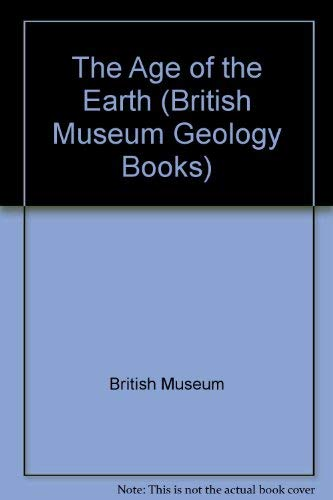 9780521324120: Title: The Age of the Earth British Museum Geology Books