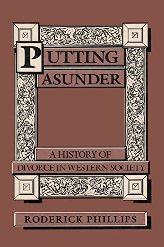 Putting asunder: A history of divorce in Western society.: PHILLIPS, Roderick: