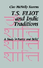 9780521324397: T. S. Eliot and Indic Traditions: A Study in Poetry and Belief