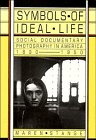 9780521324410: Symbols of Ideal Life: Social Documentary Photography in America 1890-1950