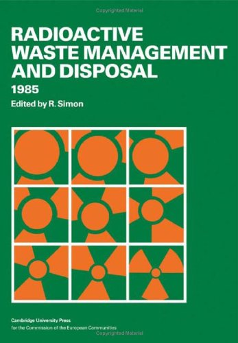 Radioactive Waste Management and Disposal 1985.: Simon, R