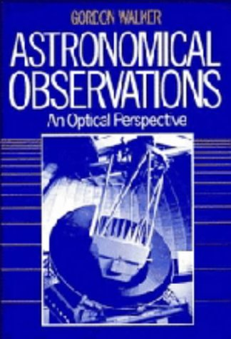 9780521325875: Astronomical Observations: An Optical Perspective