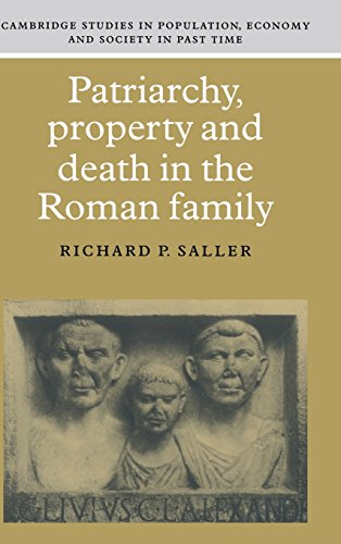 Patriarchy, Property and Death in the Roman: Richard P. Saller