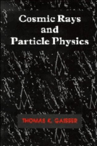9780521326674: Cosmic Rays and Particle Physics