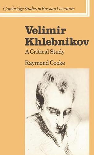 9780521326704: Velimir Khlebnikov: A Critical Study