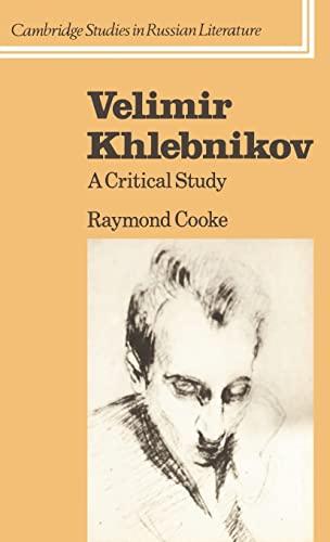 Velimir Khlebnikov : A Critical Study: Cooke, Raymond