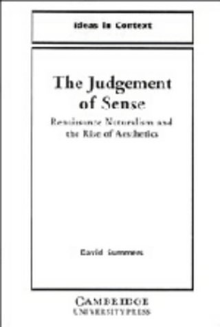 The Judgment of Sense: Renaissance Naturalism and the Rise of Aesthetics (Ideas in Context)
