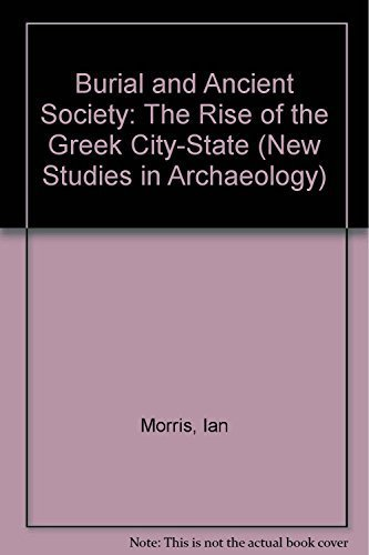 9780521326803: Burial and Ancient Society: The Rise of the Greek City-State (New Studies in Archaeology)