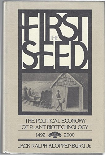 9780521326919: First the Seed: The Political Economy of Plant Biotechnology, 1492-2000