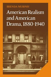 9780521327114: American Realism and American Drama, 1880-1940 (Cambridge Studies in American Literature and Culture)