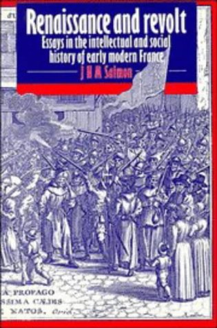 9780521327695: Renaissance and Revolt: Essays in the Intellectual and Social History of Early Modern France