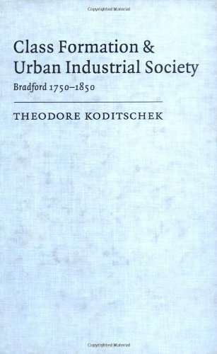 9780521327718: Class Formation and Urban Industrial Society: Bradford, 1750-1850