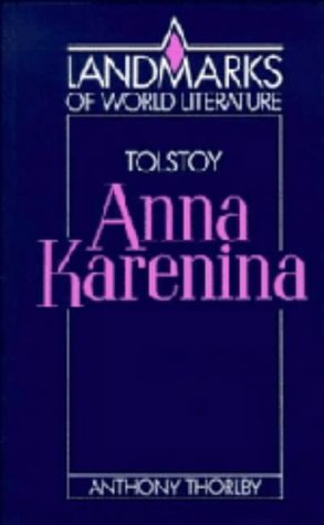 Tolstoy: Anna Karenina (Landmarks of World Literature): Anthony Thorlby