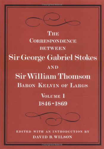 9780521328319: The Correspondence between Sir George Gabriel Stokes and Sir William Thomson, Baron Kelvin of Largs (v. 1 & 2)