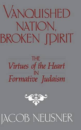 9780521328326: Vanquished Nation, Broken Spirit: The Virtues of the Heart in Formative Judaism
