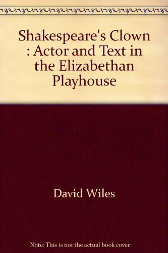 9780521328401: Shakespeare's Clown: Actor and Text in the Elizabethan Playhouse