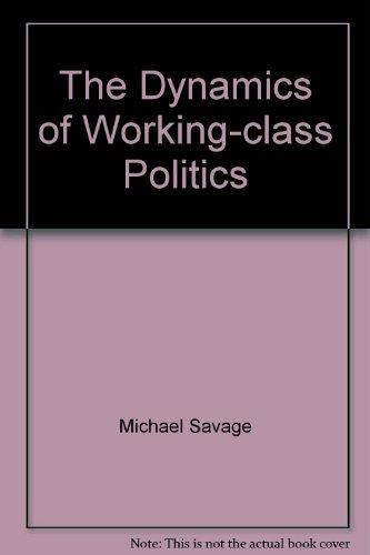 9780521328470: The Dynamics of Working-class Politics: The Labour Movement in Preston, 1880-1940
