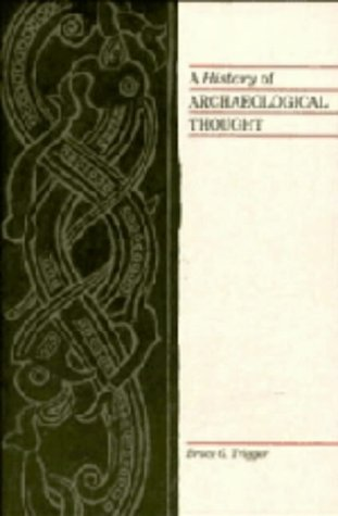 9780521328784: A History of Archaeological Thought