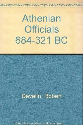 Athenian Officials 684-321 B.C.: DEVELIN, Robert: