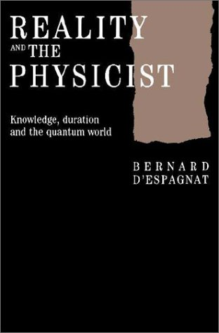 9780521329408: Reality and the Physicist: Knowledge, Duration and the Quantum World