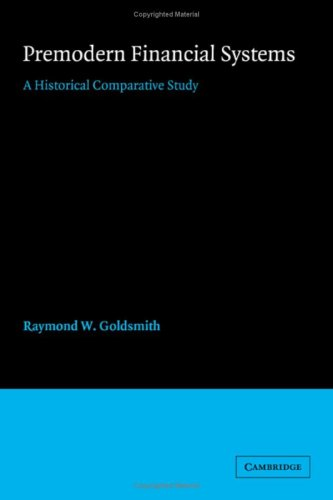 9780521329477: Premodern Financial Systems: A Historical Comparative Study