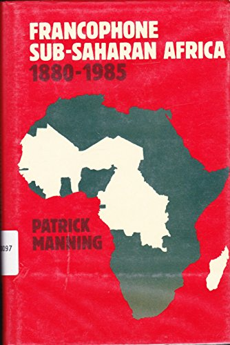 9780521330244: Francophone Sub-Saharan Africa 1880-1985