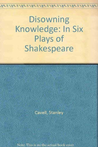 9780521330329: Disowning Knowledge: In Six Plays of Shakespeare