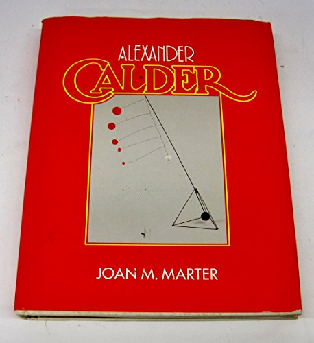 Alexander Calder (Cambridge Monographs on American Artists): Joan M. Marter