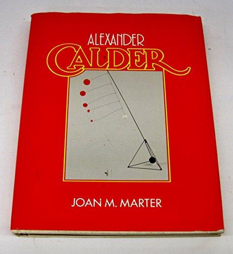 Alexander Calder (Cambridge Monographs on American Artists): Marter, Joan M.