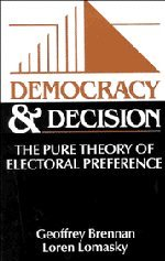 9780521330404: Democracy and Decision Hardback: The Pure Theory of Electoral Preference