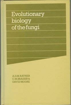 Evolutionary Biology of the Fungi.: Rayner, A D M