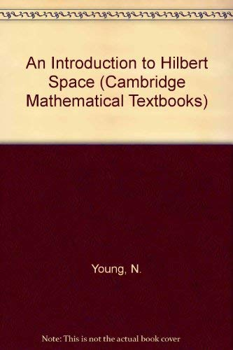 9780521330718: An Introduction to Hilbert Space (Cambridge Mathematical Textbooks)