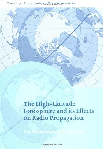 9780521330831: The High-Latitude Ionosphere and its Effects on Radio Propagation (Cambridge Atmospheric and Space Science Series)