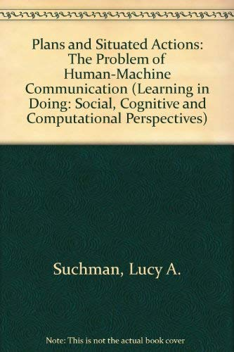 9780521331371: Plans and Situated Actions: The Problem of Human-Machine Communication