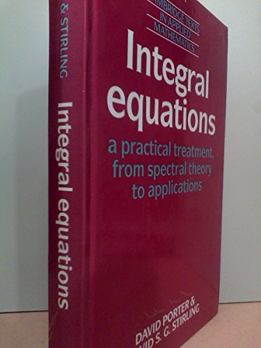 9780521331517: Integral Equations: A Practical Treatment, from Spectral Theory to Applications (Cambridge Texts in Applied Mathematics)