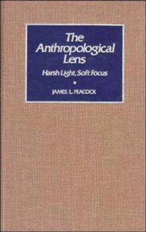 9780521331609: The Anthropological Lens: Harsh Light, Soft Focus