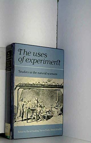 9780521331852: The Uses of Experiment: Studies in the Natural Sciences