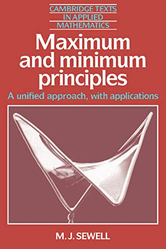 9780521332446: Maximum and Minimum Principles: A Unified Approach with Applications (Cambridge Texts in Applied Mathematics)